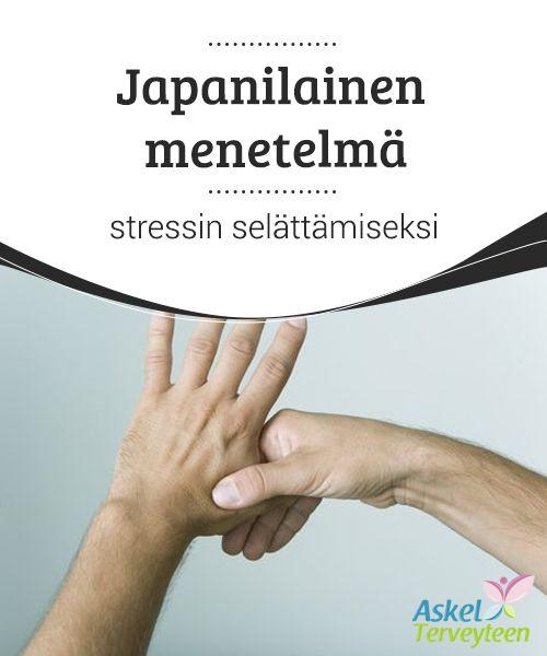 Japanilainen menetelmä stressin selättämiseksi  Stressi on niin #kaikkialla läsnä, että se alkaa vaikuttaa säännöltä eikä #poikkeukselta. On kuitenkin #tekniikoita, joiden avulla sen voi selättää hetkessä.  #Luontaishoidot