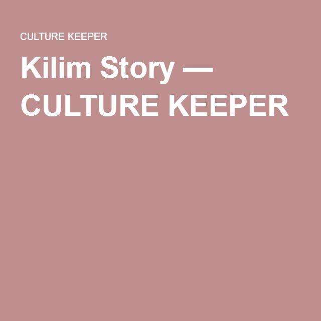 Kilim Story — CULTURE KEEPER