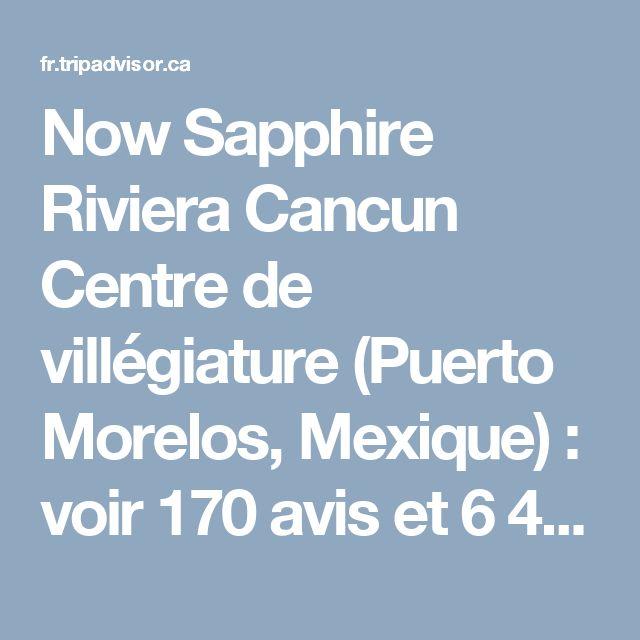Now Sapphire Riviera Cancun Centre de villégiature (Puerto Morelos, Mexique) : voir 170 avis et 6445 photos