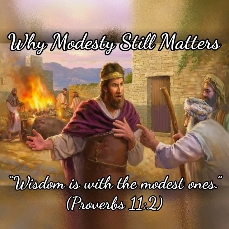 """Wisdom is with the modest ones."" (Proverbs 11:2)"