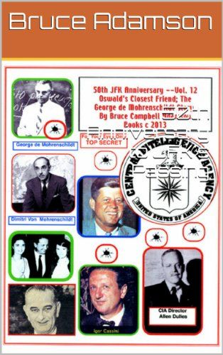 In Camera 50th JFK Assassination Investigation (Oswald's Closest Friend;  The George de Mohrenschildt Story Book 12) – Everything about Kennedy assassination