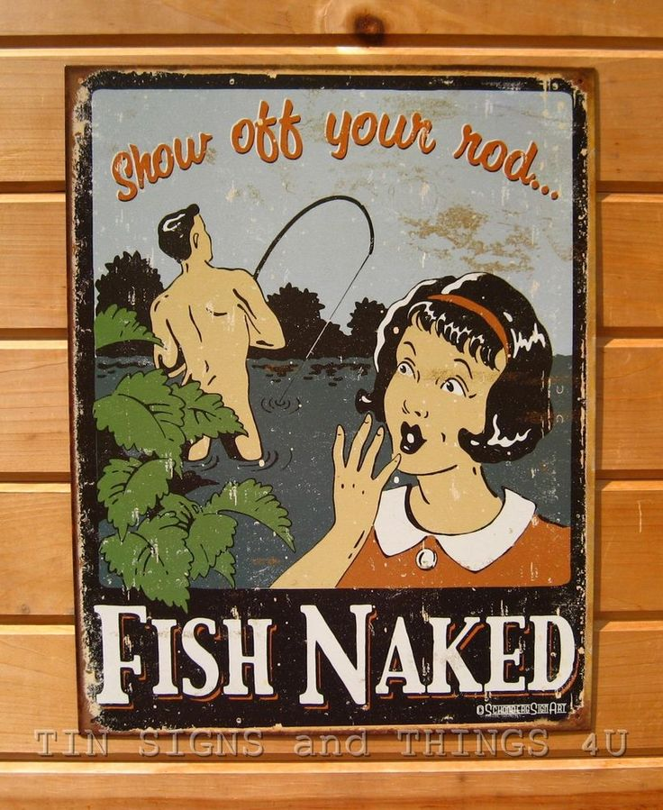 Show Off Your Rod Fish Naked TIN SIGN funny ad vtg metal fishing decor pole 1488