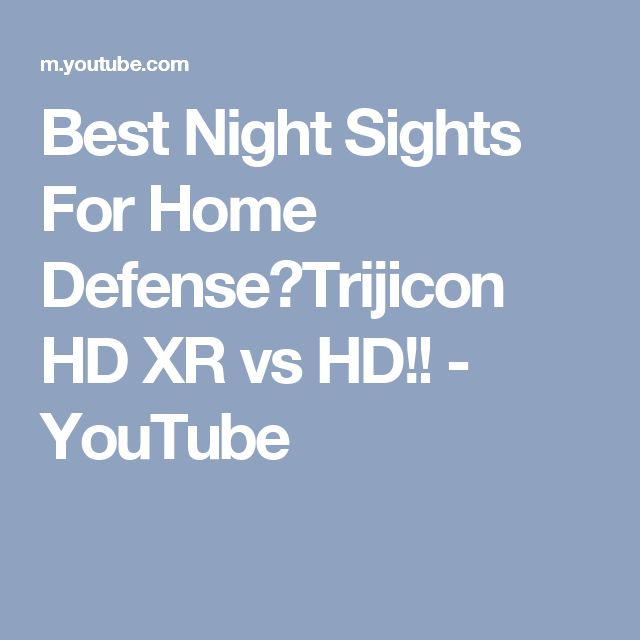 Best Night Sights For Home Defense⚡Trijicon HD XR vs HD!! - YouTube