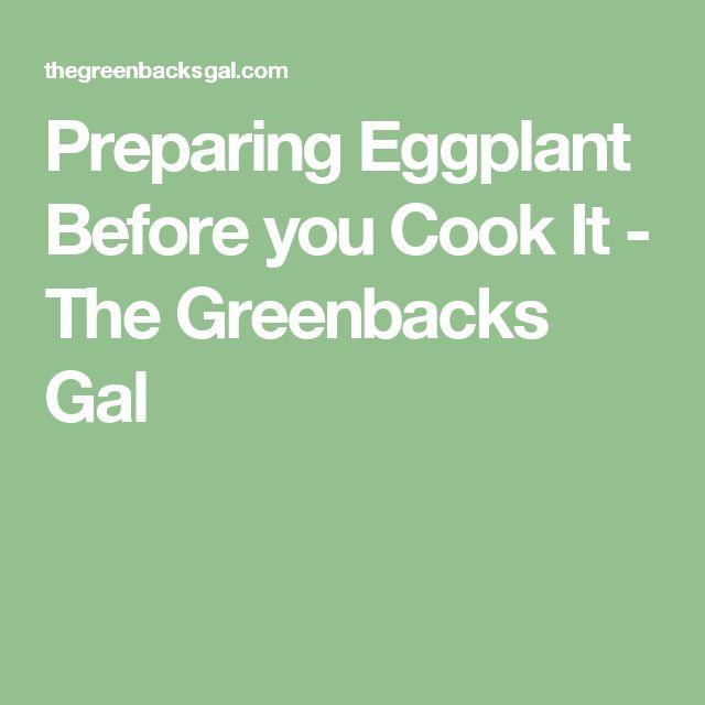 Preparing Eggplant Before you Cook It - The Greenbacks Gal