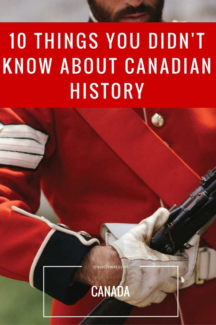 10 things you didn't know about the history of Canada