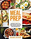 Meal Prep: Beginner's Guide to 70 Quick and Easy Low Carb Keto Recipes to Burn Fat and Lose Weight Fast (Meal Prep Series  Book 2) by Mark  Evans (Author) #Kindle US #NewRelease #Sports #eBook #ad
