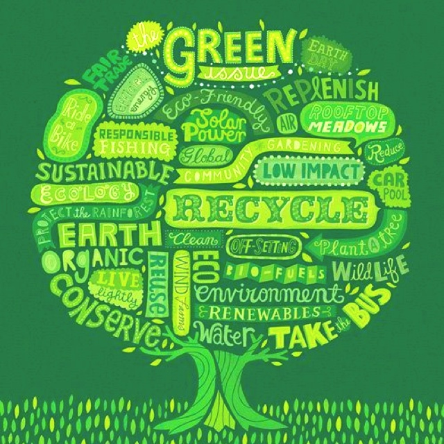 Be green. Respect the earth.