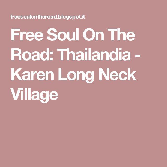 Free Soul On The Road: Thailandia - Karen Long Neck Village