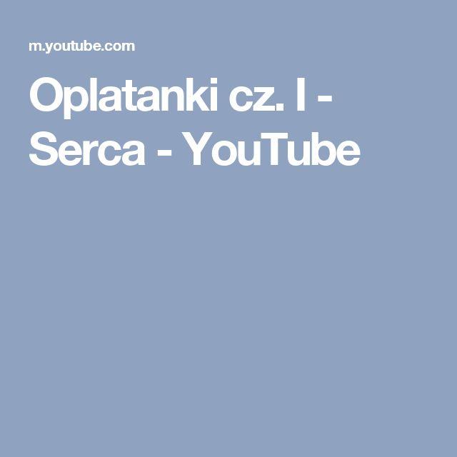 Oplatanki cz. I - Serca - YouTube