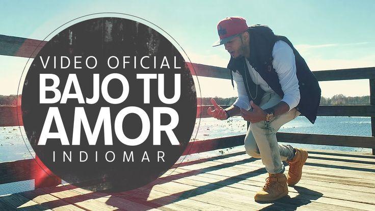 Indiomar - Bajo Tu Amor (Videoclip Oficial)  *1080p HD Abril 2016*