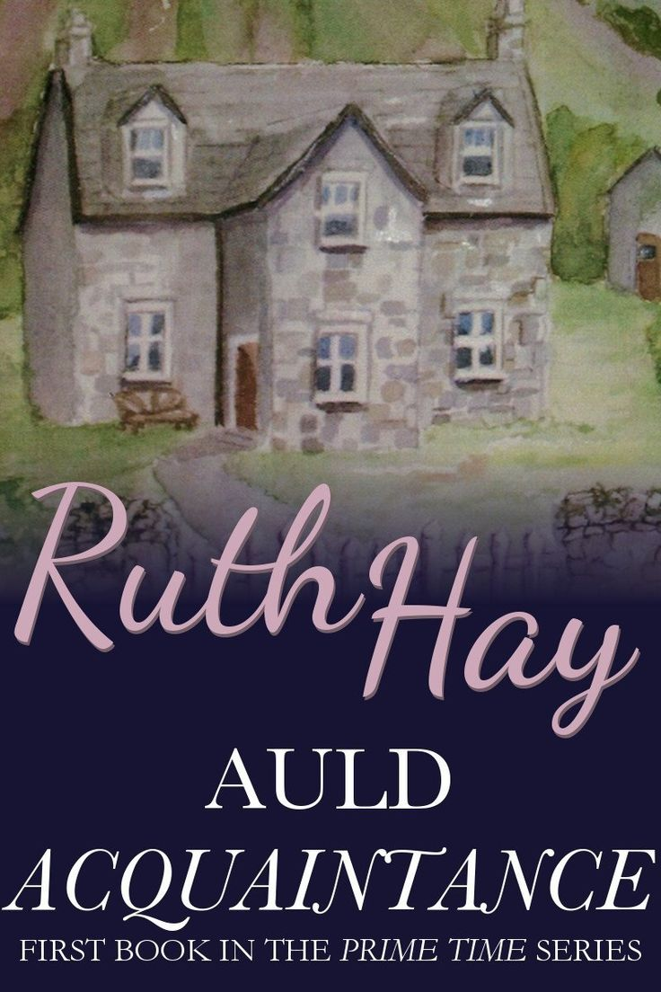 Auld Acquaintance: Contemporary Family Saga Women's Fiction (prime Time Book  1) By Ruth