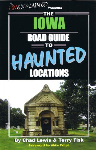 haunted places in iowa with pictures | Haunted Places in Iowa @Andrea / FICTILIS Starkweather