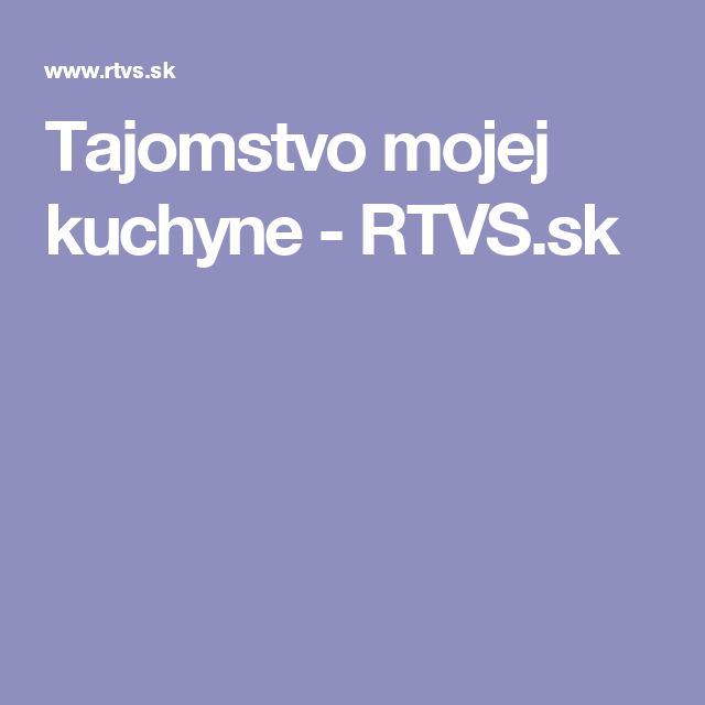 Tajomstvo mojej kuchyne - RTVS.sk