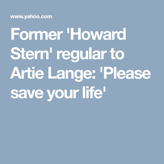 Former 'Howard Stern' regular to Artie Lange: 'Please save your life'