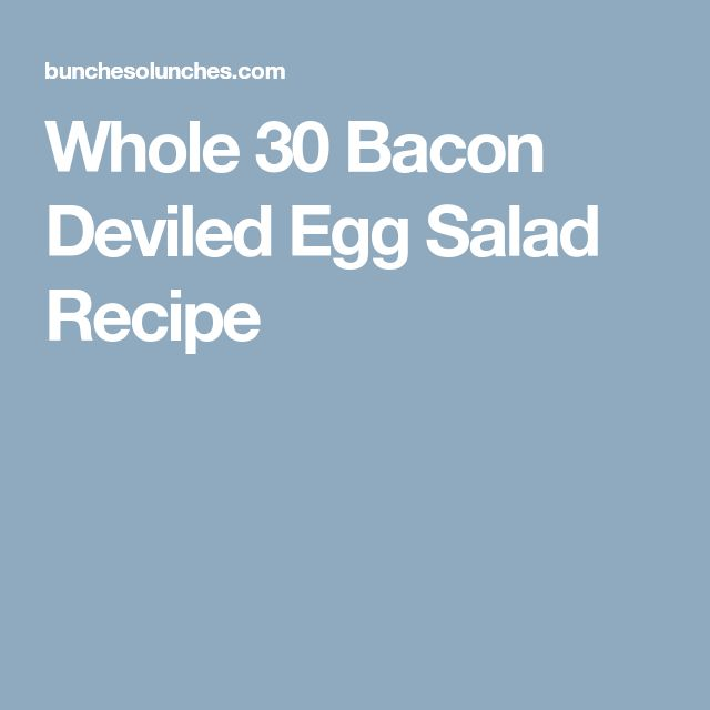 Whole 30 Bacon Deviled Egg Salad Recipe