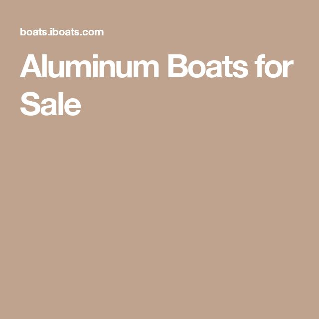 Aluminum Boats for Sale