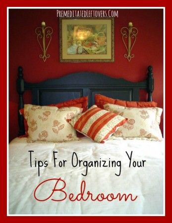 Use these tips to organize your bedroom. These bedroom organization ideas include tips for organizing your closet and clothing.