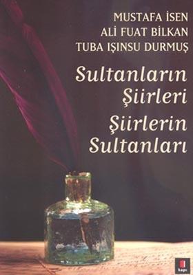 Sultanların Şiirleri Şiirlerin Sultanları http://www.kitapgalerisi.com/Sultanlarin-siirleri-siirlerin-Sultanlari_157260.html#0