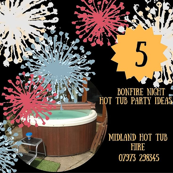 Bonfire Night and Hot Tub Party Ideas from Midland Hot Tub Hire