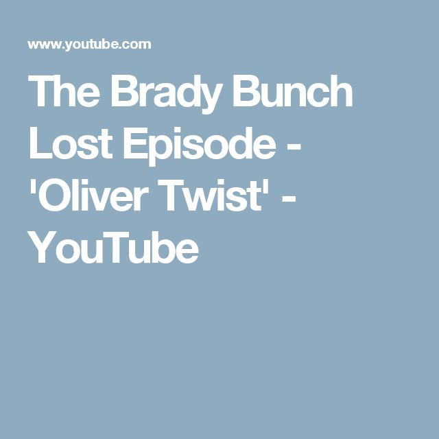 The Brady Bunch Lost Episode - 'Oliver Twist' - YouTube