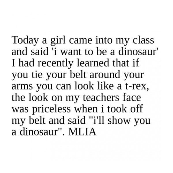 MLIA: Dinosaur Credit Jess if used Plzz (: ❤ liked on Polyvore featuring quotes, mlia, words, funny, text, saying and phrase