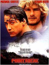 Point break extrême limite Date de sortie 28 août 1991   Réalisé par Kathryn Bigelow Avec Patrick Swayze, Keanu Reeves, Gary Busey