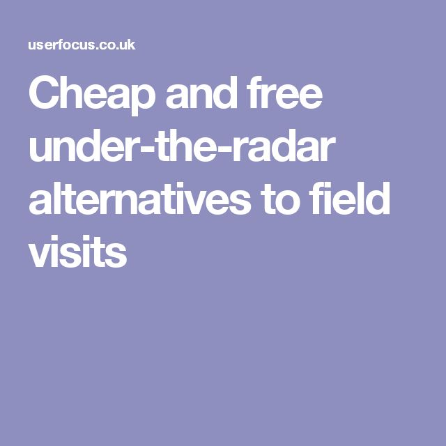 Cheap and free under-the-radar alternatives to field visits