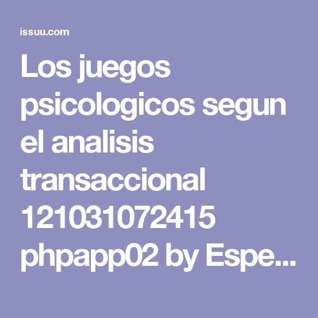 Los juegos psicologicos segun el analisis transaccional 121031072415 phpapp02 by Espe53 - issuu