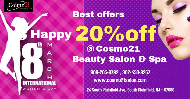 International #WomensDayBestoffers  20% off @ #Cosmo21 #Beauty #Salon & #Spa Find best offers on beauty salon and spa in your city New Jersey. Cosmo21 is one of the most popular beauty Salon & Spas as they are offering  20% off on all beauty services for eyebrow-threading, facials,hair-color,hair-styling, highlights,magic-sleek, makeup, nails, waxing,beauty-salon-Edison. Don`t miss out on Spa Day deals and book now. Call: 908-205-879