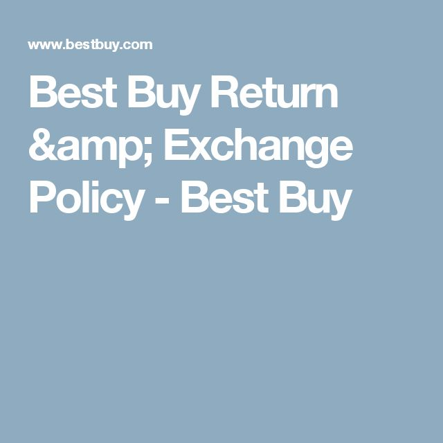 Best Buy Return & Exchange Policy - Best Buy
