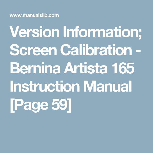 Version Information; Screen Calibration - Bernina Artista 165 Instruction Manual [Page 59]