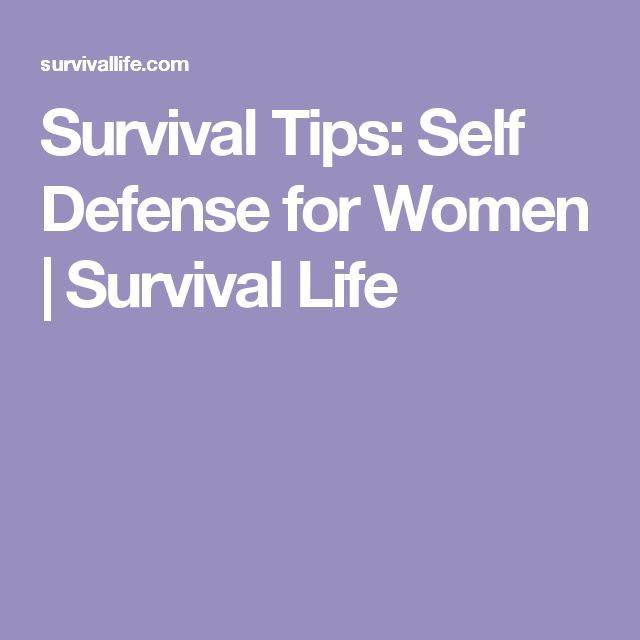 Survival Tips: Self Defense for Women | Survival Life