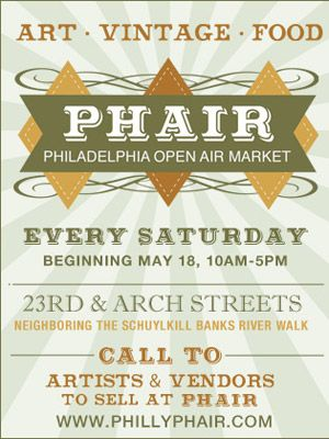 Philly's New Open-Air Market, PHAIR  at 23rd and Arch (Saturdays 10am - 5pm)