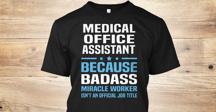 Medical Office Assistant Because Badass Miracle Worker Isn't An Official Job Title.   If You Proud Your Job, This Shirt Makes A Great Gift For You And Your Family.  Ugly Sweater  Medical Office Assistant, Xmas  Medical Office Assistant Shirts,  Medical Office Assistant Xmas T Shirts,  Medical Office Assistant Job Shirts,  Medical Office Assistant Tees,  Medical Office Assistant Hoodies,  Medical Office Assistant Ugly Sweaters,  Medical Office Assistant Long Sleeve,  Medical Office Assistant…
