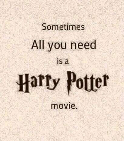 Sometimes all you need is a Harry Potter movie