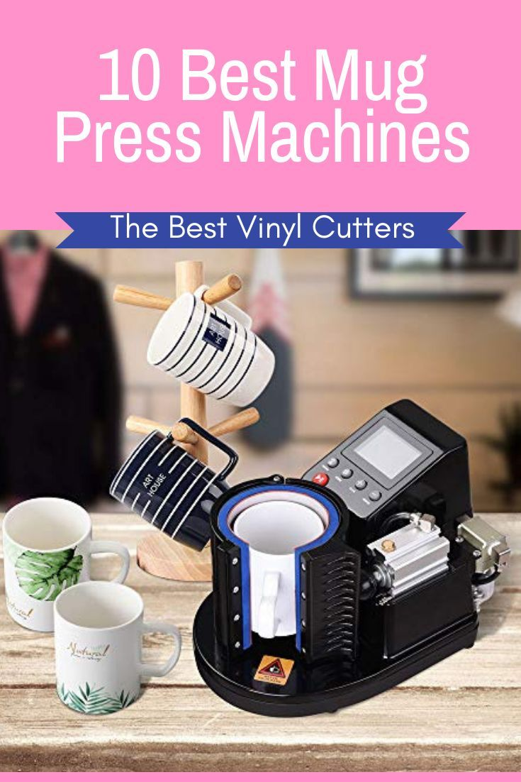 Are You Trying To Find The Best Heat Press Machine For Mugs Printing On Mugs Is Just One Of Many Ways For Companies And Mug Press Mug Printing Press Machine