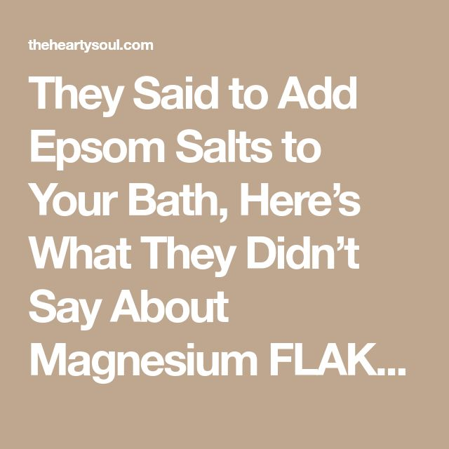 They Said to Add Epsom Salts to Your Bath, Here's What They Didn't Say About Magnesium FLAKES
