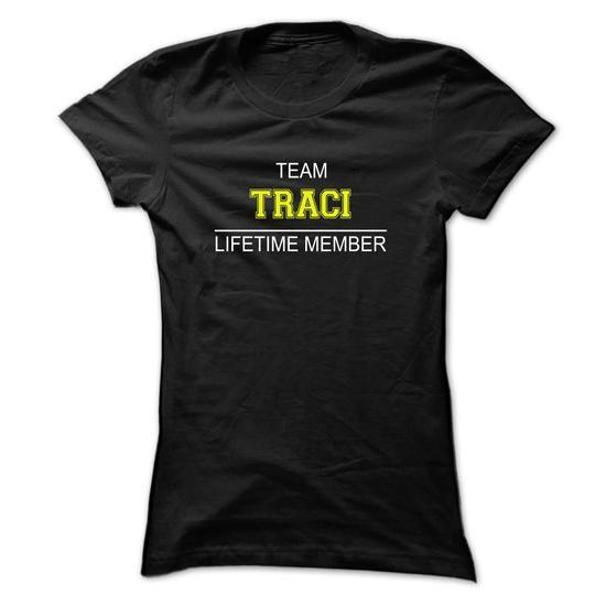 Team TRACI Lifetime member - #gift for girlfriend #birthday gift. BEST BUY => https://www.sunfrog.com/Names/Team-TRACI-Lifetime-member-cjmbauqwmp-Ladies.html?68278
