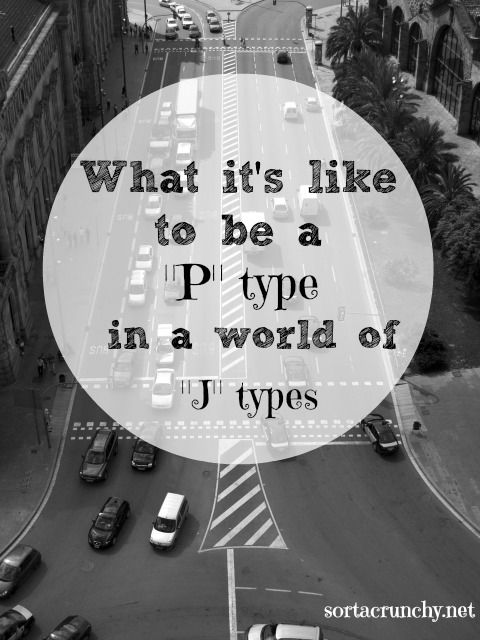 Why it's so hard to be a P type (from the perspective of an ENFP)