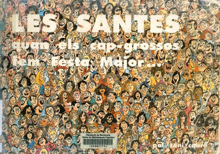 Les Santes : quan els cap-grossos fem Festa Major... / dibuixos: Artur Palomer (Pal) ; textos: Toni Cabré ; pròleg de Pep Comas. Mataró : Robafaves , 1982
