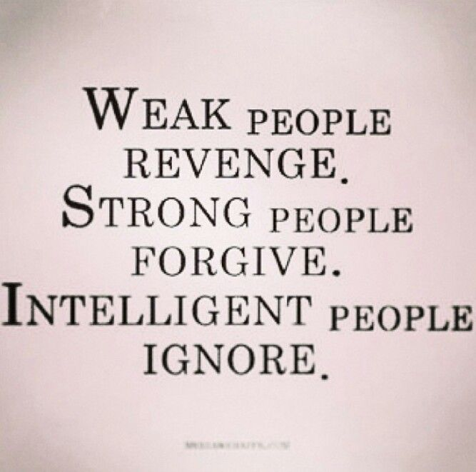 Weak minded people seek revenge (:   Quotes   Pinterest