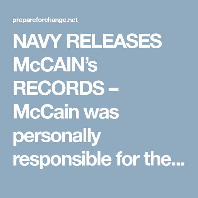 NAVY RELEASES McCAIN's RECORDS – McCain was personally responsible for the deadliest fire in the history of the US Navy – Prepare for Change