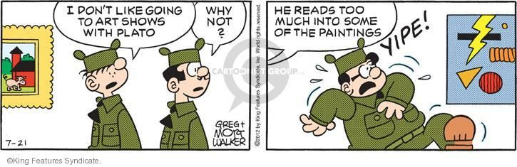 The Cartoonist Group - Brian Walker Greg Walker Mort Walker :: Beetle Bailey :: 2012-07-21 :: Image Number:83568 :: I don't like going to art shows with Plato. Why not? He reads too much into some of the paintings. YIPE!