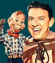 Howdy Doody and Buffalo Bob - Every Saturday morning our grandma would come over and bring us a baggie of candy and 25 cents each.  We would then sit and watch Howdy Doody and eat our candy while grandma visited with mom.