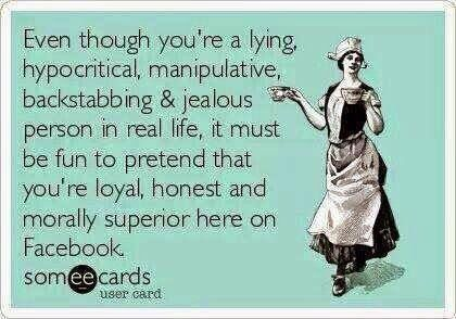 bahaha! I actually know a few different people this could apply to. I'm such a bitch for being so passive aggressive about it though. I'm sure somewhere, someone will write some huge facebook rant about it and I'll never see it or care about it. What a pity.