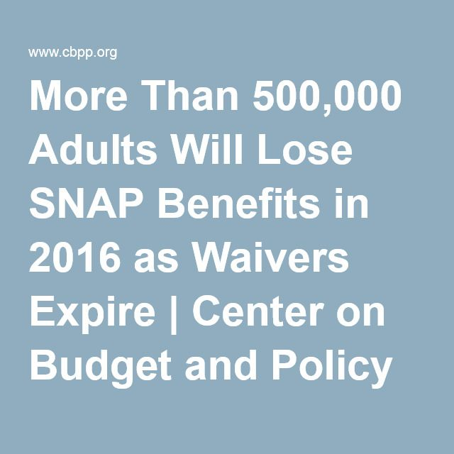 More Than 500,000 Adults Will Lose SNAP Benefits in 2016 as Waivers Expire | Center on Budget and Policy Priorities