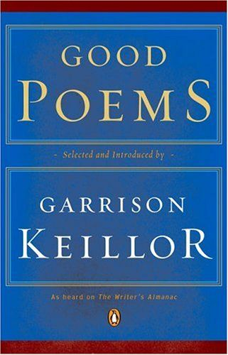 Good Poems compiled by Garrison Keillor. I take this off of my self constantly.