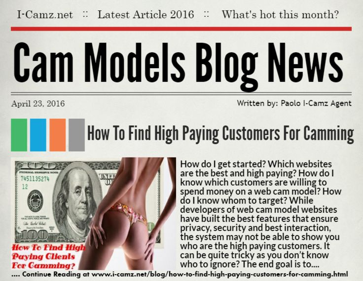 """LATEST www.i-camz.net WEBCAM MODELS BLOG NEWS - Check """"How To Find High Paying Clients For Camming"""" -http://go.shr.lc/1XRt1dv - Learn how to find high paying customers for camming. From selecting the right client, knowing if you are their type, making the first step and being sweet.  #cammodels #camjobs"""