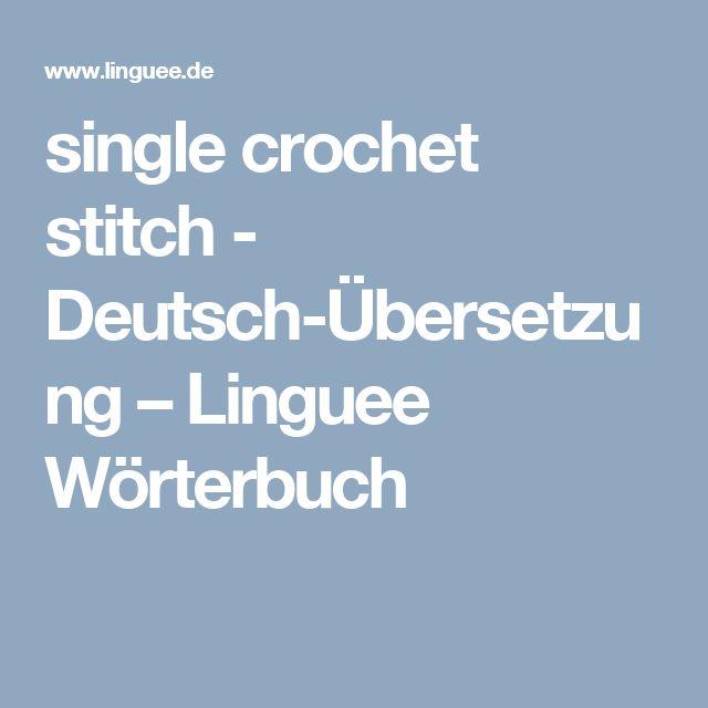 single crochet stitch - Deutsch-Übersetzung – Linguee Wörterbuch