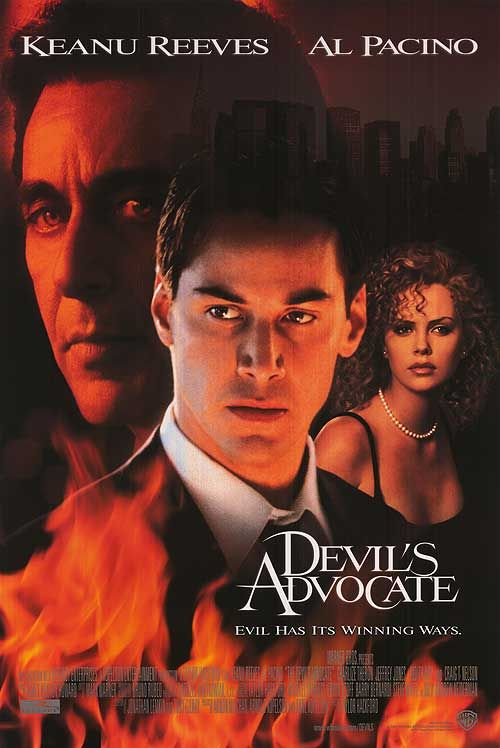 The Devil's AdvocateThe Devil's Advocate is a 1997 American mystery thriller film based on Andrew Neiderman's novel. Directed by Taylor Hackford, stars Keanu Reeves, Al Pacino, and Charlize Theron.